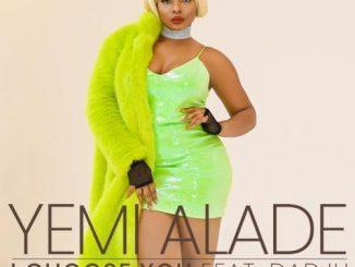 Yemi Alade - I Choose You Ft. Dadju