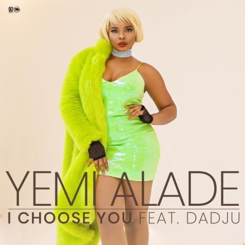 Yemi Alade – I Choose You Ft. Dadju mp3 download