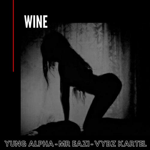 Yung Alpha Ft. Mr Eazi x Vybz Kartel – WINE mp3 download