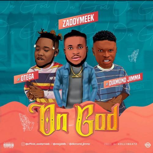 ZaddyMeek – On God Ft. Otega & Diamond Jimma mp3 download