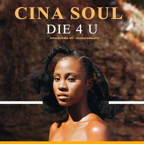 [Audio + Video] Cina Soul – Die For You (Die 4 U) mp3 download