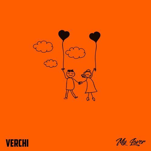 [Audio + Video] Verchi – My Lover mp3 download
