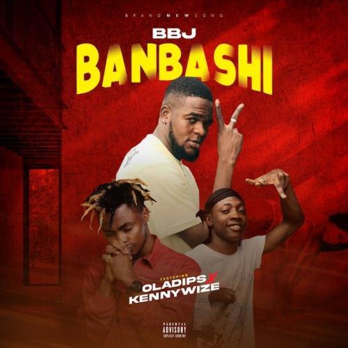 BBJ Ft. Oladips x Kennywize – Banbashi mp3 download