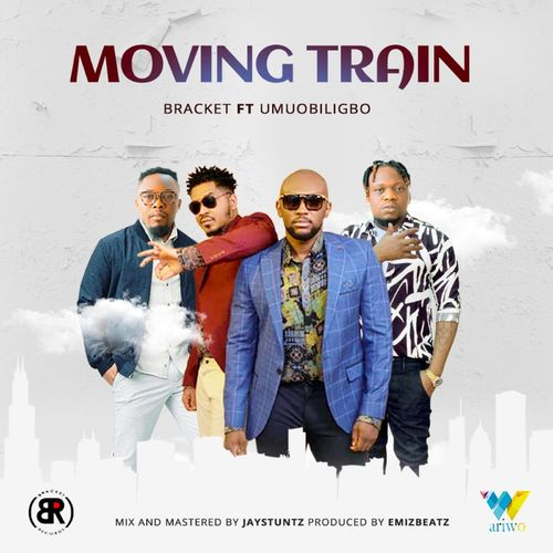 Bracket – Moving Train Ft. Umu Obiligbo mp3 download