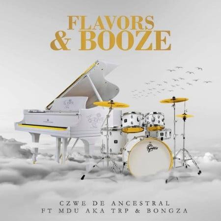 Czwe De Ancestral – Flavors & Booze Ft. MDU aka TRP & Bongza mp3 download