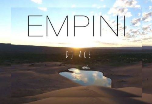 DJ Ace – Empini mp3 download