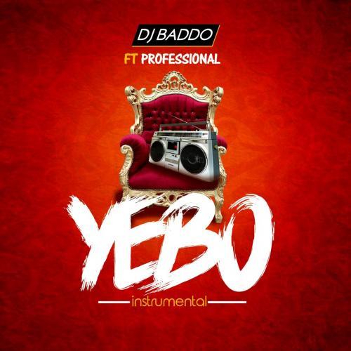 DJ Baddo Ft. Professional – Yebo (Instrumental) mp3 download