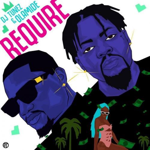 DJ Tunez – Require Ft. Olamide mp3 download