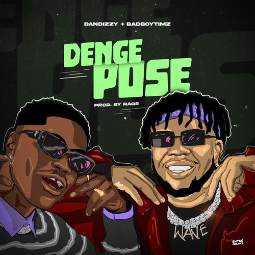 DanDizzy – Denge Pose Ft. Bad Boy Timz mp3 download