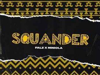Falz - Squander Ft. Niniola