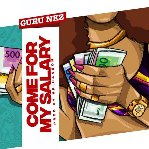 Guru NKZ – Come For My Salary mp3 download