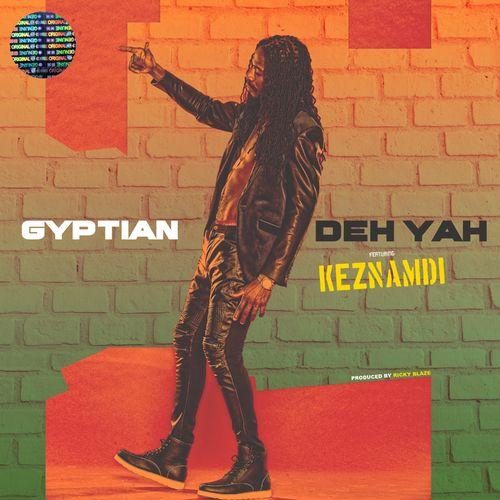 Gyptian – Deh Yah (Remix) Ft. Keznamdi, Ricky Blaze mp3 download
