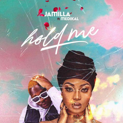 Jamilla – Hold Me Ft. Medikal mp3 download