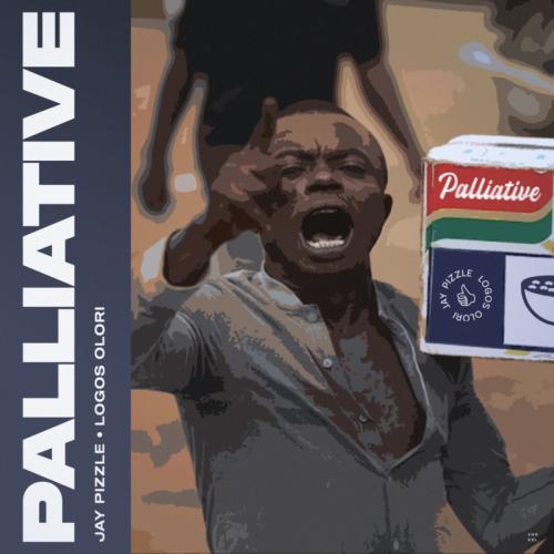 Jay Pizzle x Logos Olori – Palliative mp3 download