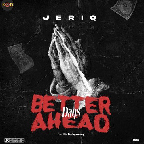 Jeriq – Better Days Ahead mp3 download