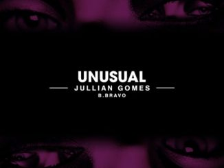 Jullian Gomes - Unusual Ft. B. Bravo