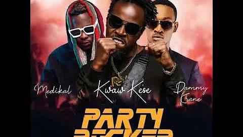 Kwaw Kese – Party Rocker Ft. Medikal, Dammy Krane mp3 download
