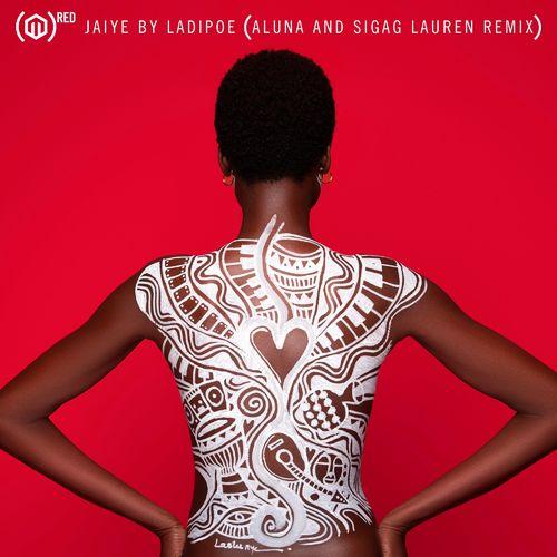 LadiPoe – Jaiye (Remix) Ft. Aluna, Sigag Lauren mp3 download
