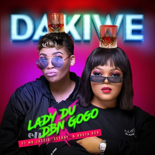 Lady Du, DBN Gogo – Dakiwe Ft. Mr JazziQ, Seekay, Busta 929 mp3 download