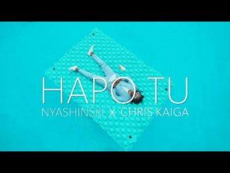 Nyashinski - Hapo Tu Ft. Chris Kaiga