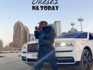 Okese 1 - Na Today
