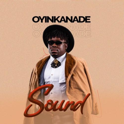 Oyinkanade – Sound mp3 download