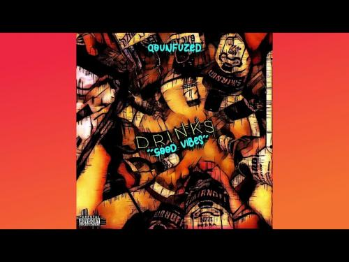 Qounfuzed – Drinks / Good Vibes mp3 download