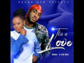 Rema Namakula x The Ben - This Is Love