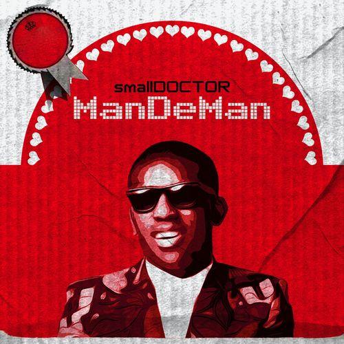 Small Doctor – ManDeMan mp3 download