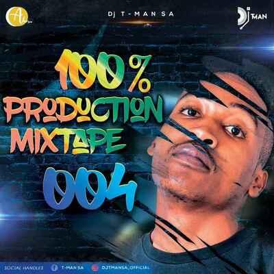 T-Man SA – 100% Production Mix 004 mp3 download