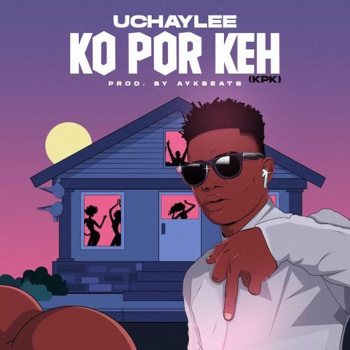 UchayLee – Ko Por Keh (KPK) mp3 download