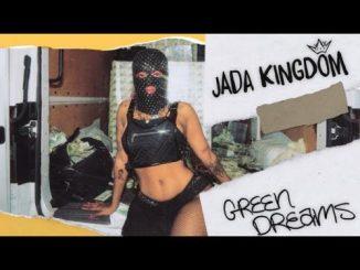VIDEO: Jada Kingdom - Green Dreams