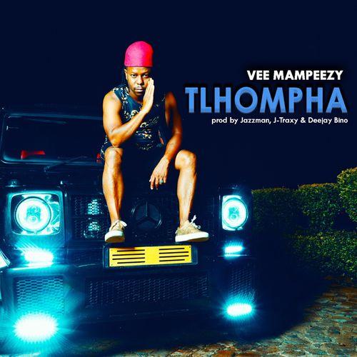 Vee Mampeezy – Tlhompha mp3 download