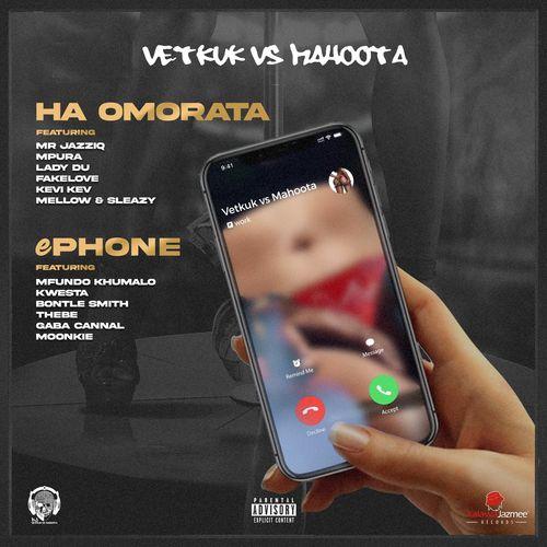 Vetkuk vs Mahoota – Ha Omorata Ft. Mr JazziQ, Mpura, Lady Du, Fakelove, Kevi Kev, Mellow, Sleazy mp3 download