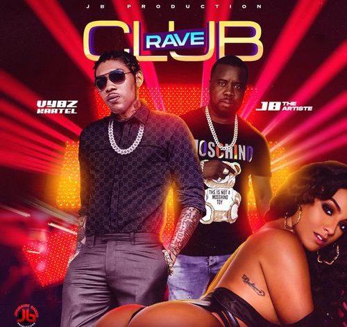 Vybz Kartel – Club Rave Ft. JB The Artiste mp3 download