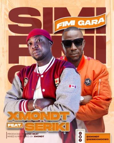 XmondT – Simi Fimi Gara Ft. Seriki mp3 download