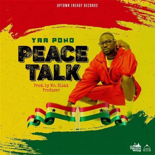 Yaa Pono – Peace Talk mp3 download