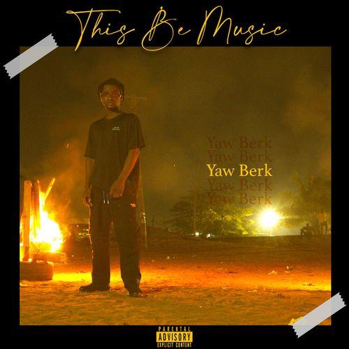 Yaw Berk – This Be Music mp3 download