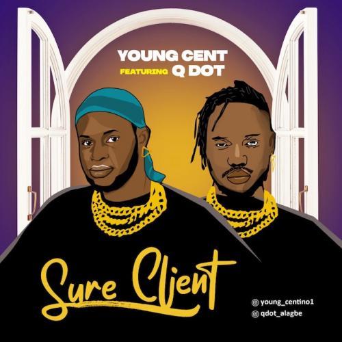Young Cent Ft. Qdot – Sure Client mp3 download