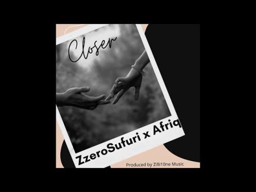 Zzero Sufuri x Afriq – Closer mp3 download