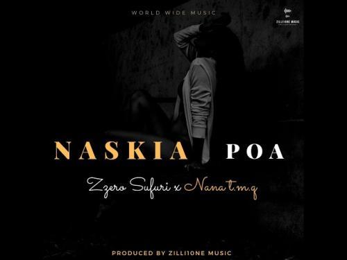 Zzero Sufuri x Nana T.m.q – Naskia Poa mp3 download