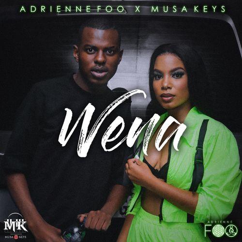 Adrienne Foo – Wena Ft. Musa Keys mp3 download