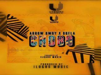 Arrow Bwoy - Chobo Ft. Dufla x iLogos Music