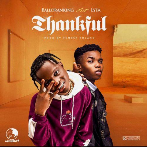 Balloranking – Thankful Ft. Lyta mp3 download