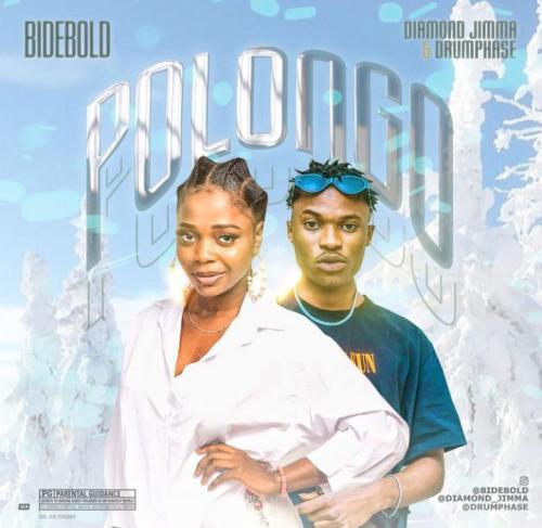 Bidebold – Polongo Ft. Diamond Jimma, Drumphase mp3 download
