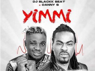 DJ BlackkBeat Ft. Danny S - Yimmi