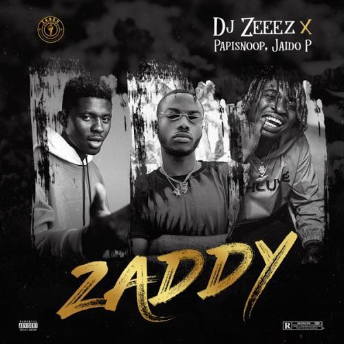 DJ Zeeez – Zaddy Ft. Jaido P, Papisnoop mp3 download