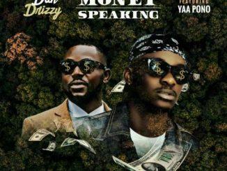 Dan Drizzy - Money Speaking Ft. Yaa Pono