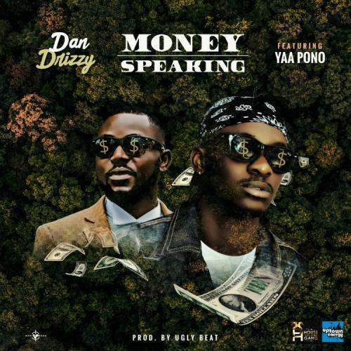 Dan Drizzy – Money Speaking Ft. Yaa Pono mp3 download