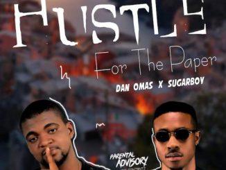Dan Omas Ft. Sugarboy - Hustle For The Paper
